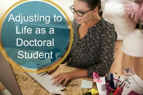 Adjusting to Life as a DoctoralStudent