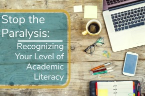 Stop the Paralysis:  Recognizing Your Level of Academic Literacy