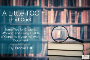 A Little TOC (Part One):  Some Tips for Creating, Working, and Using a Table of Contents in your MS Word Document
