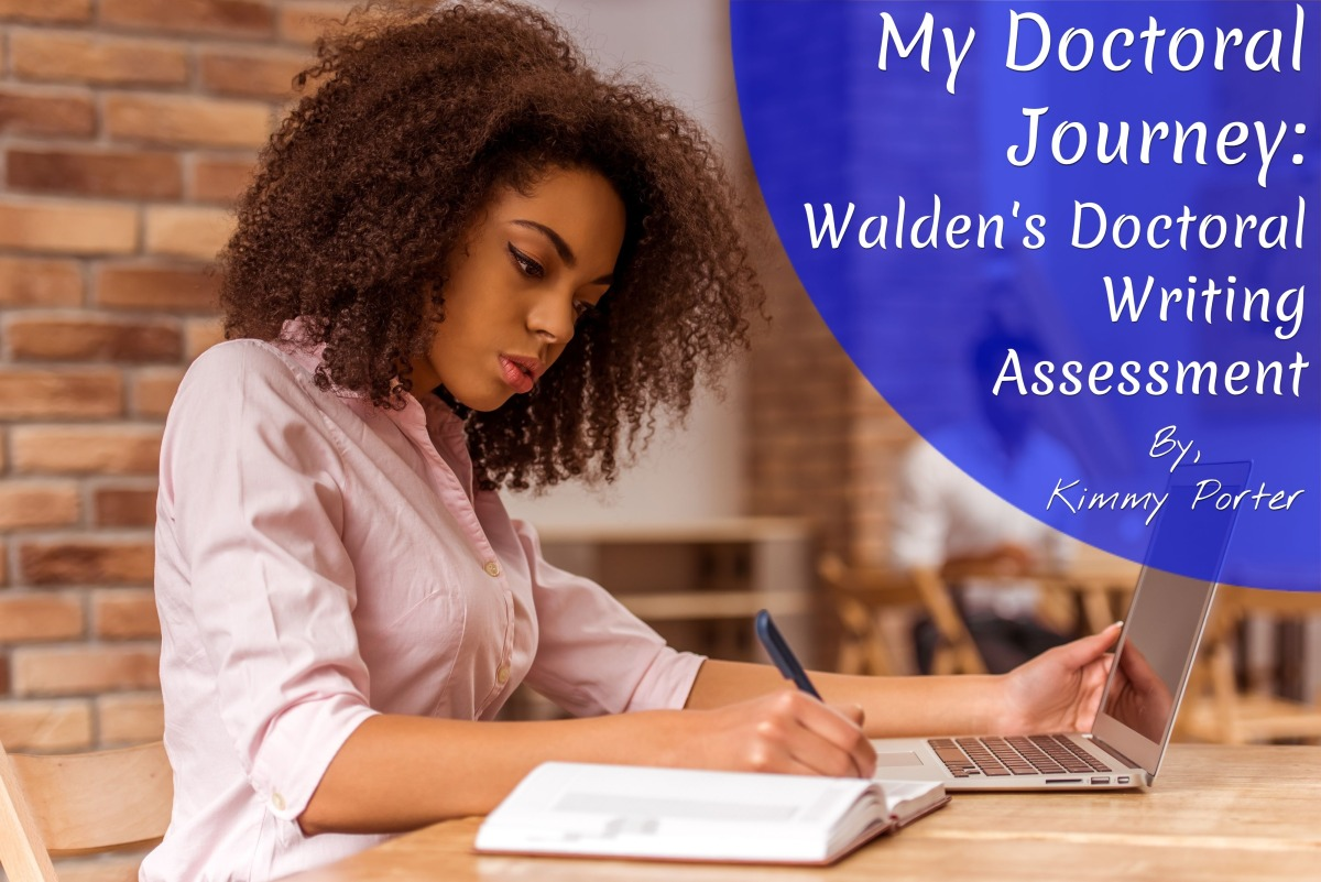 My Doctoral Journey: Walden's Doctoral Writing Assessment
